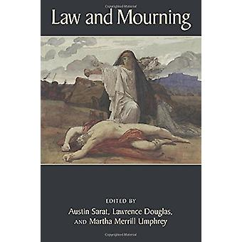 Law and Mourning by Austin Sarat - 9781625342836 Book