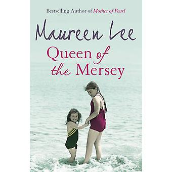 Queen of the Mersey by Maureen Lee - 9780752858913 Book