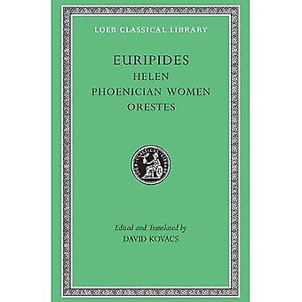 Helen: WITH Phoenician Women AND Orestes (Loeb Classical Library)