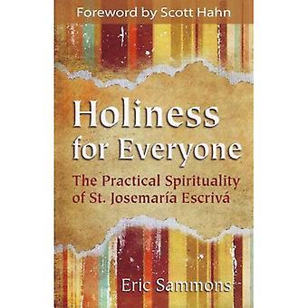 Sainteté pour tout le monde: la Spirityality pratique de Saint Josémaria Escriva