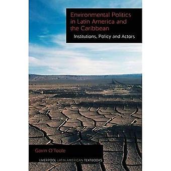 La politique environnementale en Amérique latine et le Caraïbes Volume 2: les Institutions, les politiques et les acteurs (Liverpool...