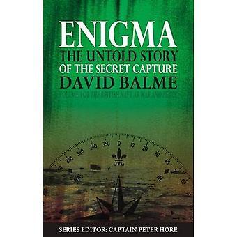 Gåta: Den Untold berättelsen av hemligheten fånga (den brittiska flottan på krig och fred)