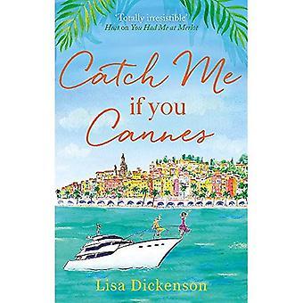 Fang mich, wenn Sie Cannes: eine lustige, unterhaltsame und schöne Geschichte, die perfekte Sommer-Urlaubslektüre