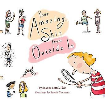 Votre peau étonnante d'extérieur vers l'intérieur (vos livres de corps incroyable)