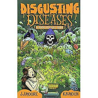 Äckliga sjukdomar: En ung människas Guide