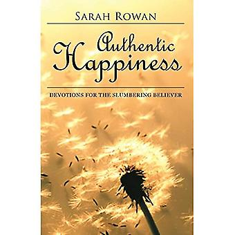 Authentic Happiness: Devotions for the Slumbering Believer
