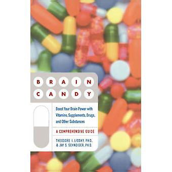 Brain Candy Boost Your Brain Power with Vitamins Supplements Drugs and Other Substance by Lidsky & Ted
