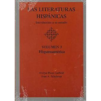 Las Literaturas Hispanicas Introduccion a Su Estudio Volumen 3 Hispanoamerica by Garfield & Evelyn Picon