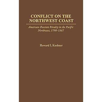 Conflicto sobre la rivalidad de AmericanRussian de la costa del noroeste en el Noroeste Pacífico 17901867 por Kushner y Howard.