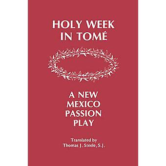Holy Week in Tome by Steele & Thomas J.