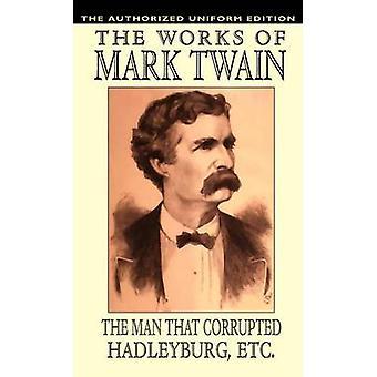 L'uomo che corrompeva Hadleyburg e altri saggi e racconti edizione uniforme da Twain Mark &
