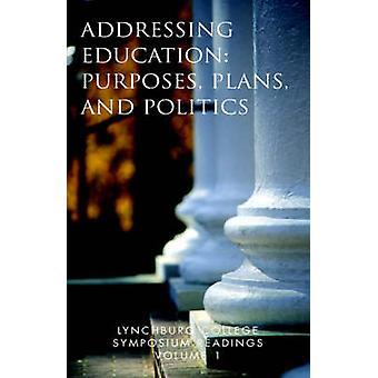 Lynchburg College Symposium Lesungen Volume 1 Adressierung Bildung Zwecke Pläne und Politik von Peggy Pittas & Ph. D.