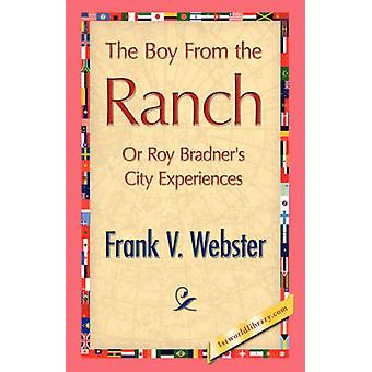 The Boy from the Ranch by Webster & Frank V.