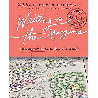 Skriva i marginaler ansluta med Gud på sidorna i din bibel av Hickman & Lisa Nichols