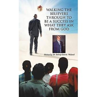 Walking the Believers Through to Be a Success in What They Ask from God by McLeod & Donnie