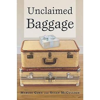 Unclaimed Baggage by Corn & Marcee