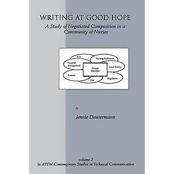 Schrijven op goede hoop een studie van gunning door onderhandelingen samenstelling in een Gemeenschap van verpleegkundigen door Dautermann & Jennie