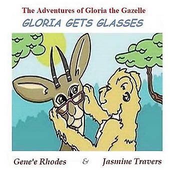 Gloria Gets Glasses by Rhodes & Genee M.