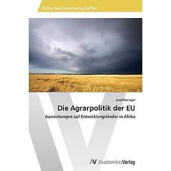 Die Agrarpolitik der EU esittäjä Razinger Josef