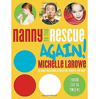 Nanny to the Rescue Again! by Michelle LaRowe - 9780849912443 Book