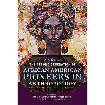 The Second Generation of African American Pioneers in Anthropology by