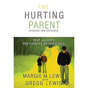 The Hurting Parent - Help and Hope for Parents of Prodigals by Margie