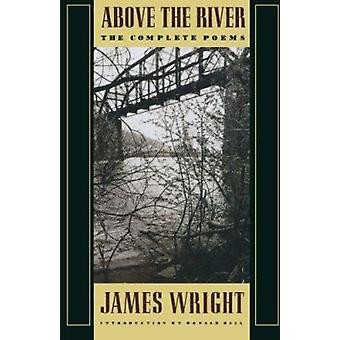Above the River - The Complete Poems Book