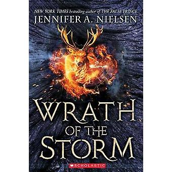 Wrath of the Storm (Mark of the Thief - Book 3) by Jennifer A Nielsen