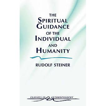 Spiritual Guidance of the Individual and Humanity (New edition) by Ru
