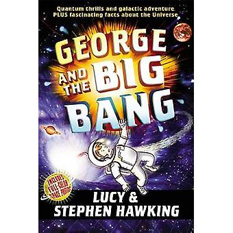 George and the Big Bang by Stephen Hawking - Lucy Hawking - Garry Par