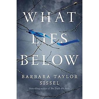 What Lies Below by Barbara Taylor Sissel - 9781503950115 Book