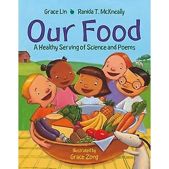 Our Food - A Healthy Serving of Science and Poems by Our Food - A Healt