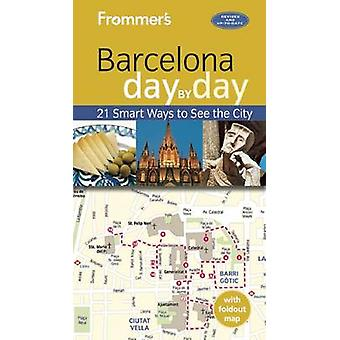 Frommer's Barcelona Day by Day (3rd Revised edition) by Patricia Harr