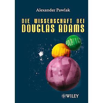 Wissenschaft bei Douglas Adams - Mit Arthur Dent - Doctor Who und Dirk
