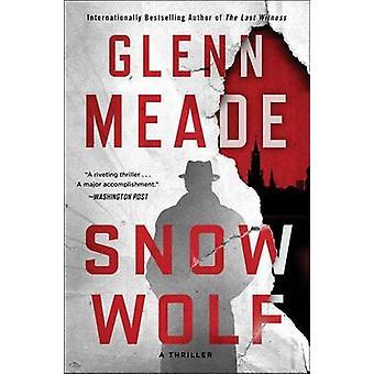 Snow Wolf - A Thriller by Glenn Meade - 9781451688252 Book