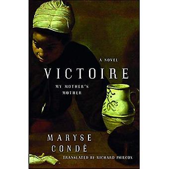 Victoire: Ma Mère apos;s Mère