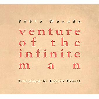 venture of the infinite man by Pablo Neruda - 9780872867192 Book