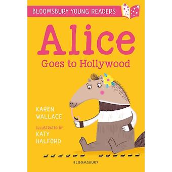 Alice Goes to Hollywood A Bloomsbury Young Reader by Karen Wallace