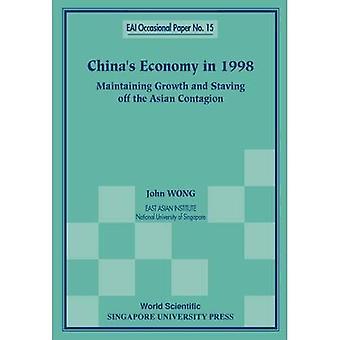 Chinas Wirtschaft 1998: Wachstum beibehalten und die asiatischen Ansteckung (EAI Occasional Papers) abwehren