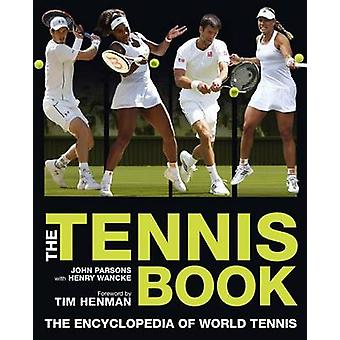 The Tennis Book - The Encyclopedia of World Tennis by John Parsons - H