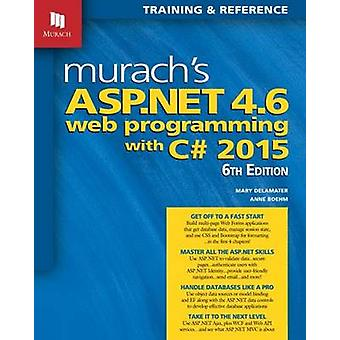 Murachs ASP.NET 4.6 Web Programming with C 2015 by Boehm & Anne