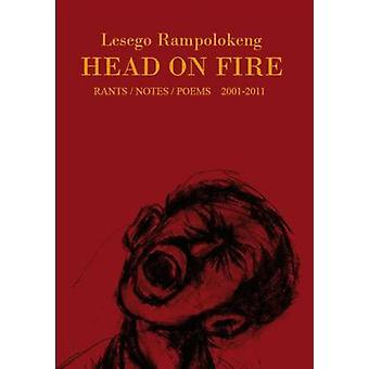 Head on Fire - A Deep South Publication by Lesego Rampolokeng - 978098