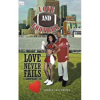 Kjærlighet og fotball Love aldri svikter jeg Corinthians 138 av Brown & Joshua Levi