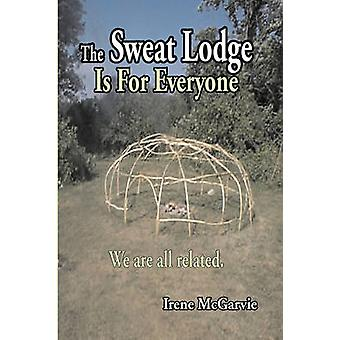 The Sweat Lodge is For Everyone We are all related. by McGarvie & Irene