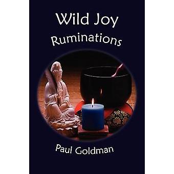 Wild Joy Ruminations by Goldman & Paul