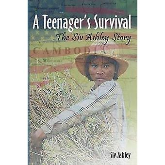 A Teenagers Survival the Siv Ashley Story by Ashley & Siv