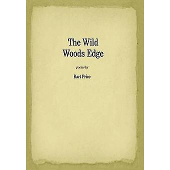 The Wild Woods Edge by Price & Bart