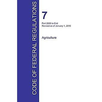 CFR 7 Part 2000 to End Agriculture January 01 2016 Volume 15 of 15 by Office of the Federal Register CFR