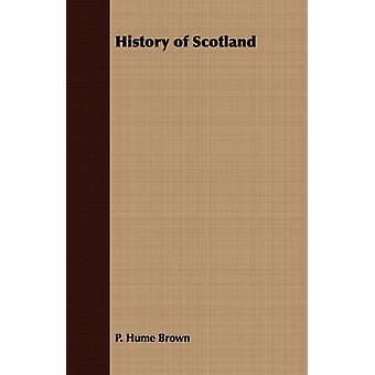 History of Scotland by Brown & P. Hume