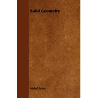 Solid Geometry by Sykes & Mabel
